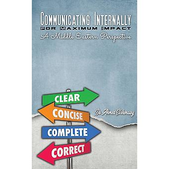 Communicating Internally for Maximum Impact A Middle Eastern Perspective by Dr Ahmed Elshenawy