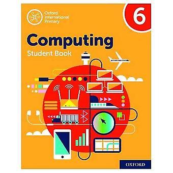 Oxford International Primary Computing: Student Book 6 (Oxford International Primary Computing)