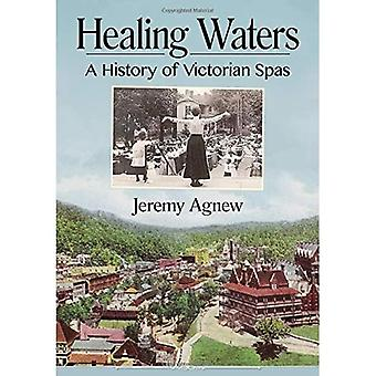 Healing Waters: A History of Victorian Spas