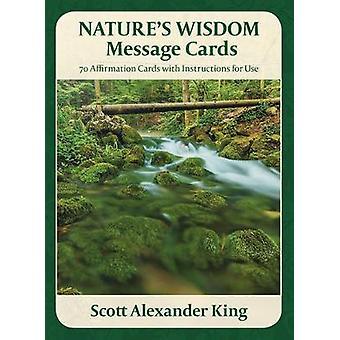 NatureS Wisdom Message Cards by King & Scott Alexander Scott Alexander King
