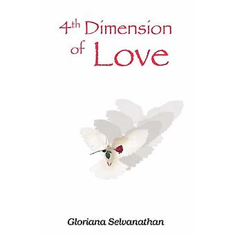 4th Dimension of Love by Gloriana Selvanathan - 9781845490324 Book