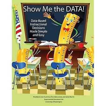 Show Me The DATA! - Data-Based Instructional Decisions Made Simple and