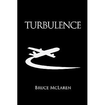 Turbulence - Love Can Be a Bumpy Ride by Bruce McLaren - 9789492371591