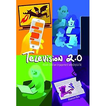 Television 20 Viewer and Fan Engagement with Digital TV 102 Digital Formations