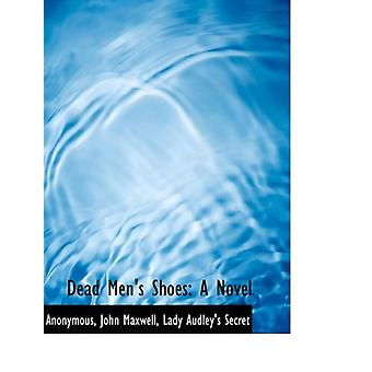 Dead Mens Shoes - A Novel by Anonymous - 9781140555254 Book