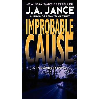 Improbable Cause by J. A Jance