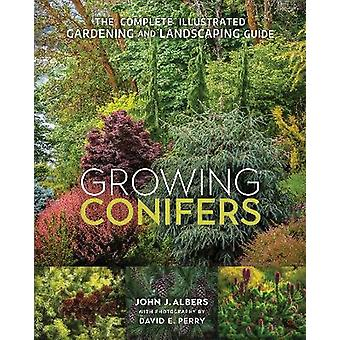 Growing Conifers The Complete Illustrated Gardening and Landscaping Guide
