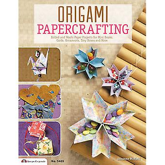 Origami Papercrafting by McNeill & Suzanne