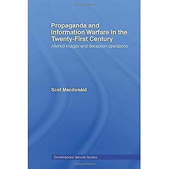 Propaganda and Information Warfare in the Twenty-First Century: Altered Images and Deception Operations