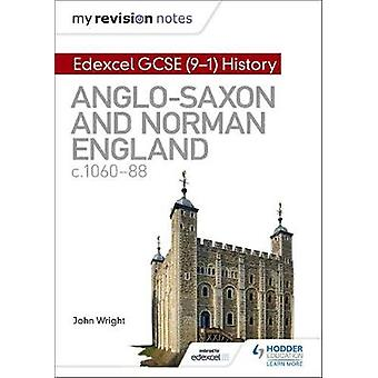 My Revision Notes - Edexcel GCSE  (9-1) History - Anglo-Saxon and Norma