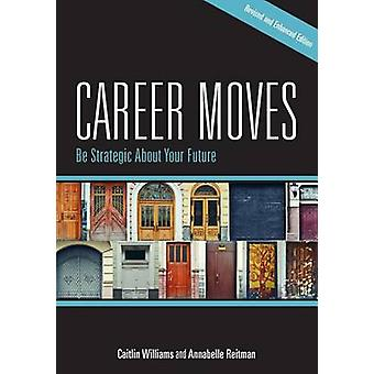 Career Moves - Be Strategic About Your Future (3rd Revised and enhance