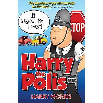 It Wisnae Me... Honest! - A Hilarious New Collection from Harry the Po