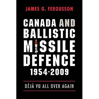 Canada and Ballistic Missile Defence - 1954-2009 - Deja Vu All Over Ag