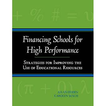 Financing Schools for High Performance - Strategies for Improving the