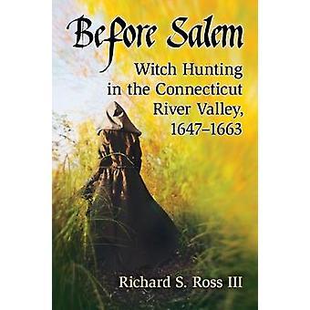 Ennen Salem - noita metsästys Connecticut River Valley - 1647-16