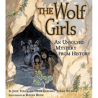 Wolf flickorna: Ett olöst mysterium från historia