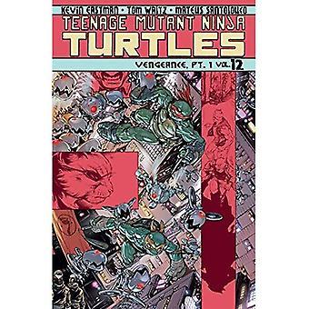Teenage Mutant Ninja Turtles Volume 12: Vengeance Part 1 (Teenage Mutant Ninja Turtles Ongoing Tp)