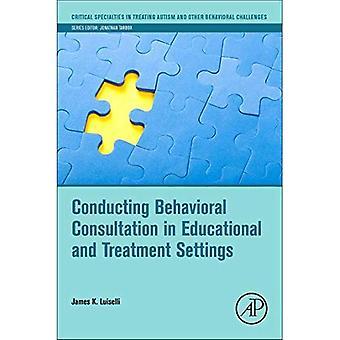 Lo svolgimento di consultazione comportamentale nelle impostazioni di trattamento (specialità di critici nel trattamento di autismo e altre sfide comportamentali) e materiale didattico