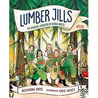 Lumber Jills: Miskende heldinnen van de Tweede Wereldoorlog