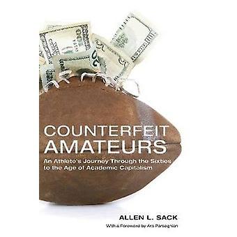 Faux Amateurs un parcours d'athlètes dans les années soixante à l'ère du capitalisme académique par Sack & L. Allen