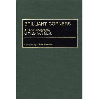 Brilliant Corners A BioDiscography of Thelonious Monk by Sheridan & Chris