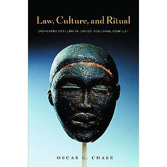 Law Culture and Ritual Disputing Systems in CrossCultural Context by Chase & Oscar G.