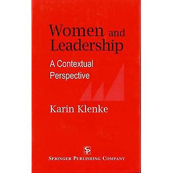 Women and Leadership A Contextual Perspective by Klenke & Karin