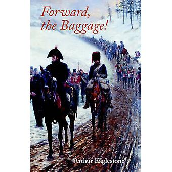 Forward the Baggage by Eaglestone & Arthur A.