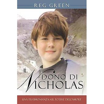 Il Dono Di Nicholas Una Testimonianza Sul Potere Dellamore di verde & Reg