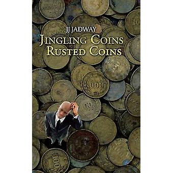 Jingling Coins Rusted Coins by Jadway & Jj