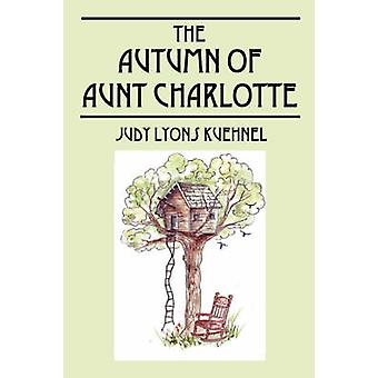 The Autumn of Aunt Charlotte by Kuehnel & Judy Lyons
