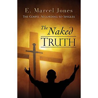 The Naked Truth by Jones & E. Marcel