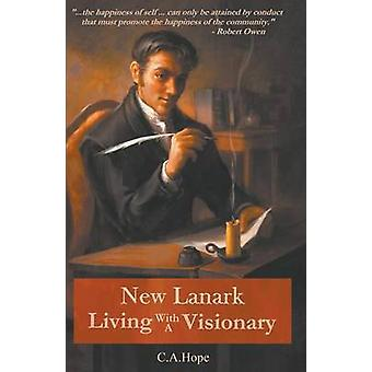New Lanark Living with a Visionary by Hope & C. A.
