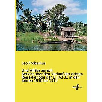 Und Afrika Sprach von & Leo Frobenius