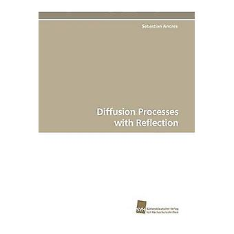 Diffusion Processes with Reflection by Andres & Sebastian