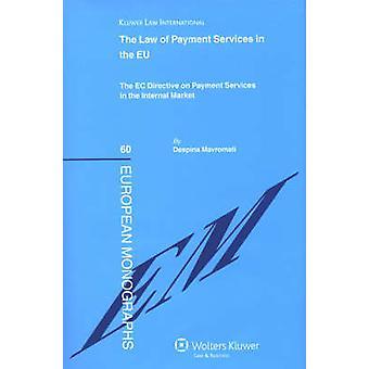 Lagen om betalning tjänster i EU EG-direktivet om betaltjänster på den inre marknaden av Despina Mavromati