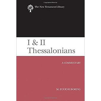 I and II Thessalonians - A Commentary by M Eugene Boring - 97806642209