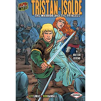 Tristan and Isolde - The Warrior and the Princess by Jeff Limke - Ron