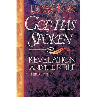 God Has Spoken - Revelation and the Bible by Prof J I Packer - 9780801