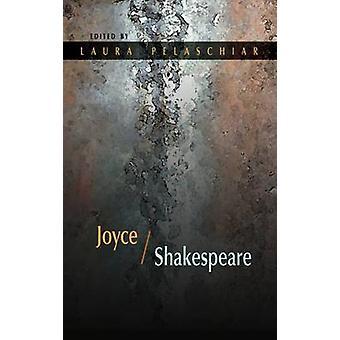 Joyce/Shakespeare by Laura Pelaschiar - 9780815633891 Book