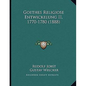 Goethes Religiose Entwickelung II - 1770-1780 (1888) by Rudolf Jobst