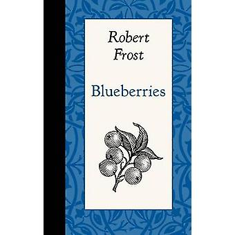 Blueberries by Robert Frost - 9781429096027 Book