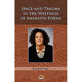 Space And Trauma In The Writings Of Aminatta Forna by Ernest Cole - 9