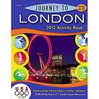 Journey to London - Grades 4 to 6 by Griffin Publishing - 978158000133