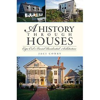 A History Through Houses - Cape Cod's Varied Residential Architecture