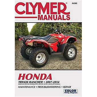 Honda TRX420 Rancher ATV Repair Manual - 2007-14 - 9781620921517 Book
