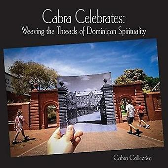 Cabra Celebrates - Weaving the Threads of Dominican Spirituality by Ca