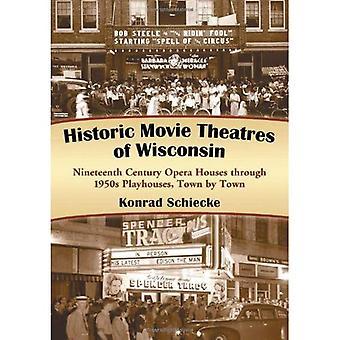 Histórico de cinemas de Wisconsin: casas de ópera do século XIX através da década de 1950 os teatros, cidade por cidade