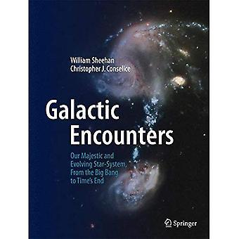 Galaktiska möten: vår majestätiska och föränderliga Star-system, från Big Bang till Time ' s end