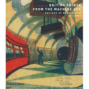 Britische Drucke aus das Maschinenzeitalter - Rhythmus des modernen Lebens 1914-1939